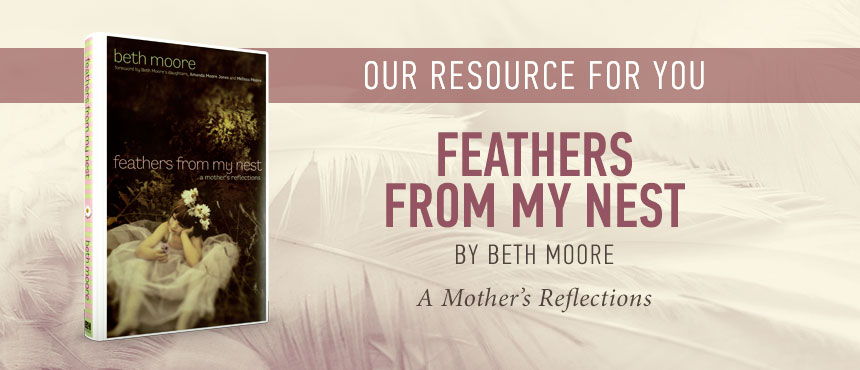 Feathers from my Nest by Beth Moore on TBN