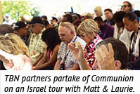 TBN partners partake of Communion on an Israel tour with Matt & Laurie.
